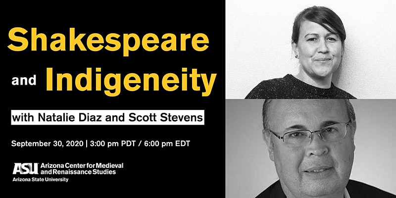 Ad for Shakespeare and Indigeneity feat. Natalie Diaz and Scott Stevens