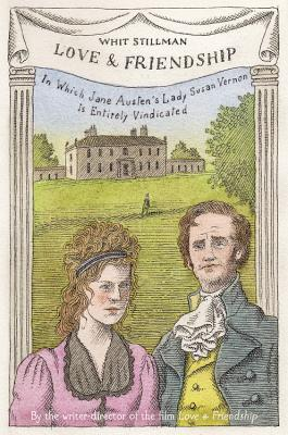 Cover of Love and Friendship by Whit Stillman