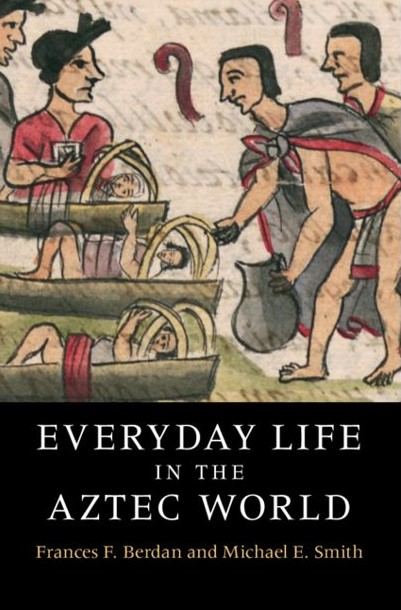 Cover of Everyday Life in the Aztec World co-authored by Michael E. Smith