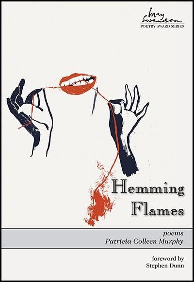 Hemming Flames by Patricia Colleen Murphy