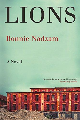 Bonnie Nadzam (MFA 2004). Lions. Grove Atlantic/Black Cat, 2016.