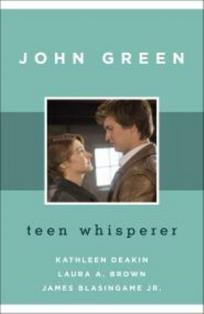 John Green: Teen Whisperer, co-authored by James Blasingame