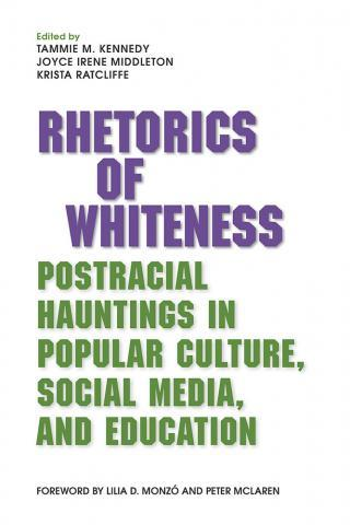 "Cover of ""Rhetorics of Whiteness"" co-edited by Krista Ratcliffe"